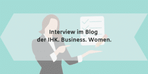 IHK Business Women Interview