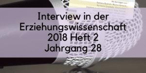 Interview Erziehungswissenschaft Heft 57, 2 2018