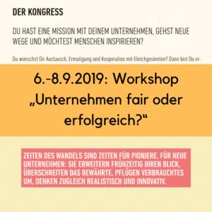 """6.-8.9.2019: Workshop """"Unternehmen fair oder erfolgreich?"""""""